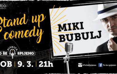 Stand up večer // Miki Bubulj / sobota / 9.3. / ob 21h //