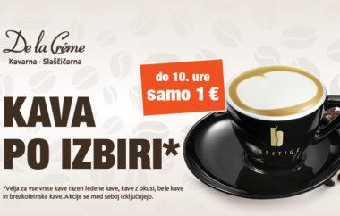 Kava po izbiri* do 10. ure samo 1€