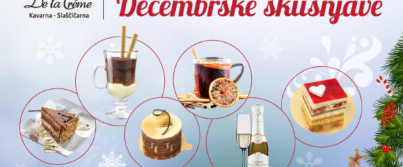 Decembrske skušnjave Kavarne in slaščičarne De la Crême