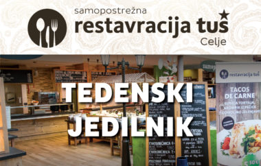 Tedenski jedilnik restavracije Tuš Celje