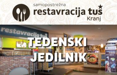 Tedenski jedilnik restavracije Tuš Kranj