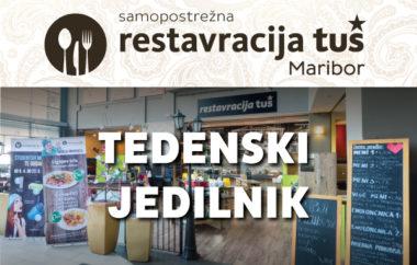 Tedenski jedilnik restavracije Tuš Maribor